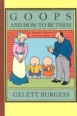 Goops and How to Be Them By Burgess, Gelett